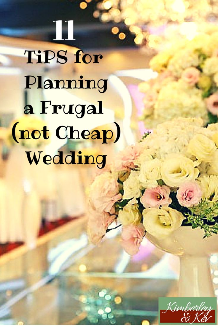 If you are on a tight budget, consider these 11 tips for pulling off a frugal wedding. - See more at: http://www.kimberleyandkev.com/11-tips-planning-frugal-cheap-wedding/#sthash.qrGh8NWC.dpuf