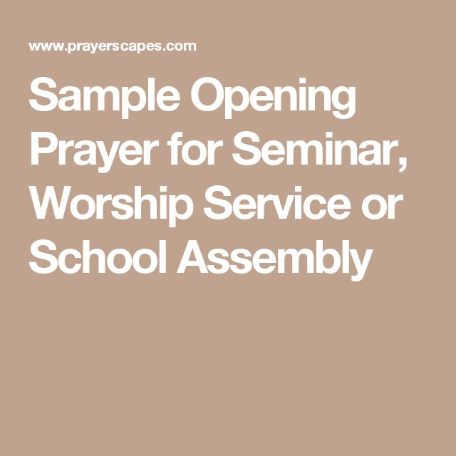 Sample Opening Prayer for Seminar, Worship Service or School Assembly