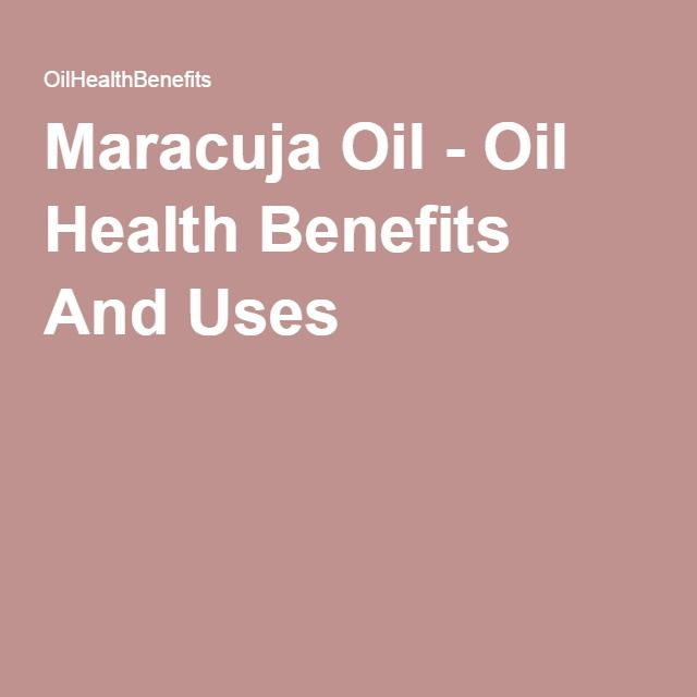 Maracuja Oil - Oil Health Benefits And Uses