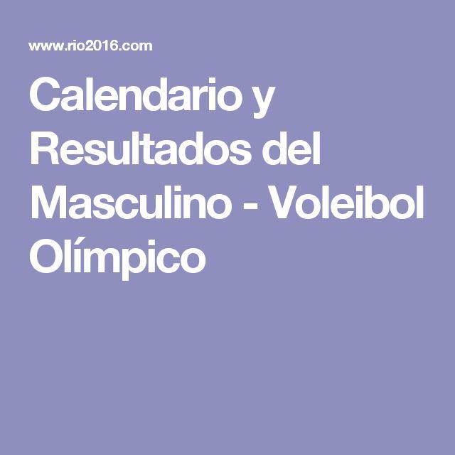 Calendario y Resultados del Masculino - Voleibol Olímpico