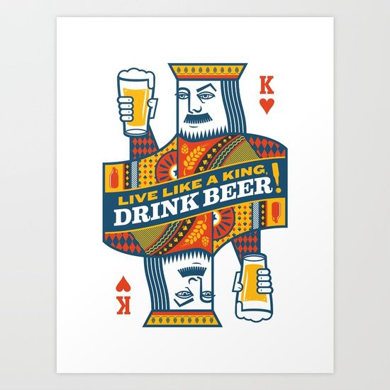 King of Beers Art Print by Jude Landry. Worldwide shipping available at Society6.com. Just one of millions of high quality products available.