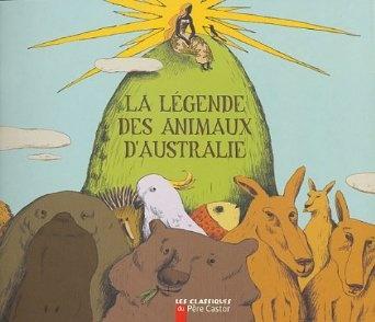La Légende des animaux d'Australie: Amazon.fr: Annie Langlois- Hervé: Livres