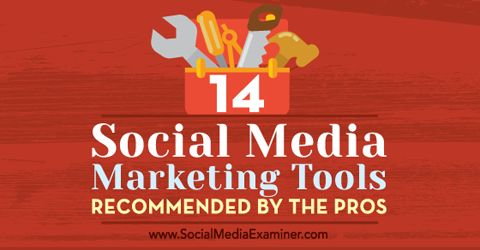 1 Social Media Marketing Tools Recommended By The Pros | Social Media Examiner #socialmedia #marketing