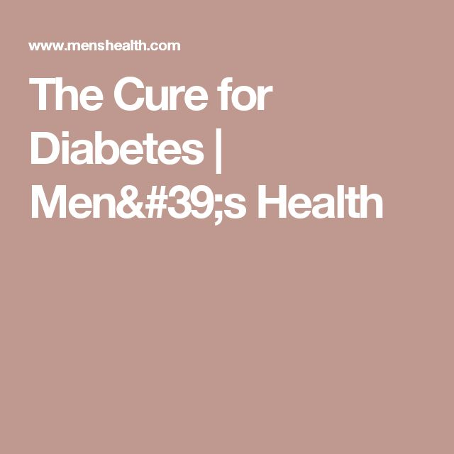 The Cure for Diabetes | Men's Health