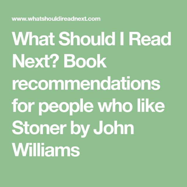What Should I Read Next? Book recommendations for people who like Stoner by John Williams