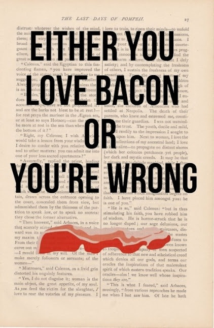 Either You Love Bacon Or You're Wrong.: Books Jackets, Bacon Humor, Bacon Bacon, Breakfast Stuff, Funny Stuff, So True, True Stories, Mmmmm Bacon, You R Wrong