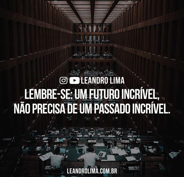 """""""Não importa como tenha sido o seu passado, você pode construir um futuro incrível  a partir desse exato momento.  Aliás, algumas das pessoas mais bem sucedidas do mundo, tiveram passados terríveis, e mesmo assim construíram um futuro brilhante, que inspira outras pessoas a tomarem esta mesma decisão.  O que você vai ser, começa AGORA!  Siga: @LeandroLimaNLP  Viva Seus Sonhos!  Att, Leandro Lima.  #LeandroLima #Empreendedorismo #empreenda"""" by @acaosemdesculpas. #socialmarketing #semplicity…"""