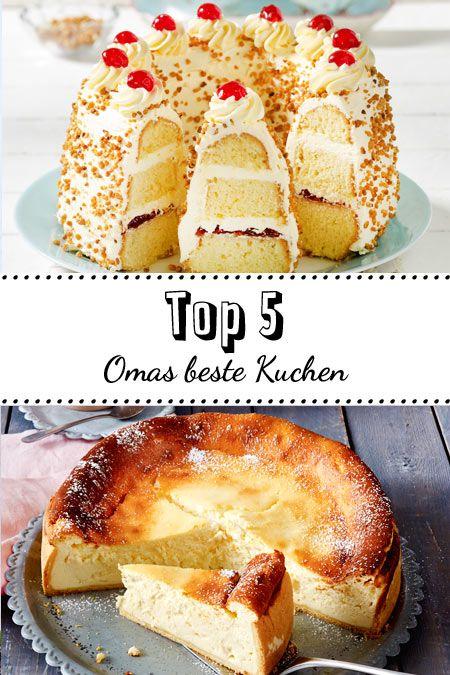 Top 5 Omas Beste Kuchen Zum Nachbacken Kuchen Liebe Pinterest