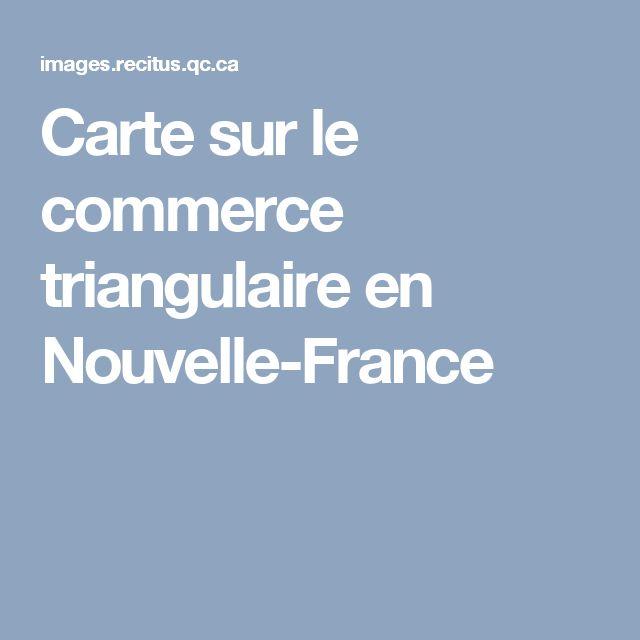 Carte sur le commerce triangulaire en Nouvelle-France
