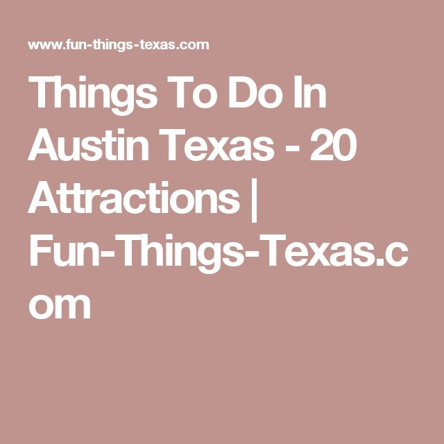 Things To Do In Austin Texas - 20 Attractions | Fun-Things-Texas.com