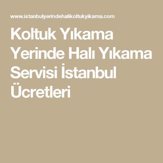 Koltuk Yıkama Yerinde Halı Yıkama Servisi İstanbul Ücretleri