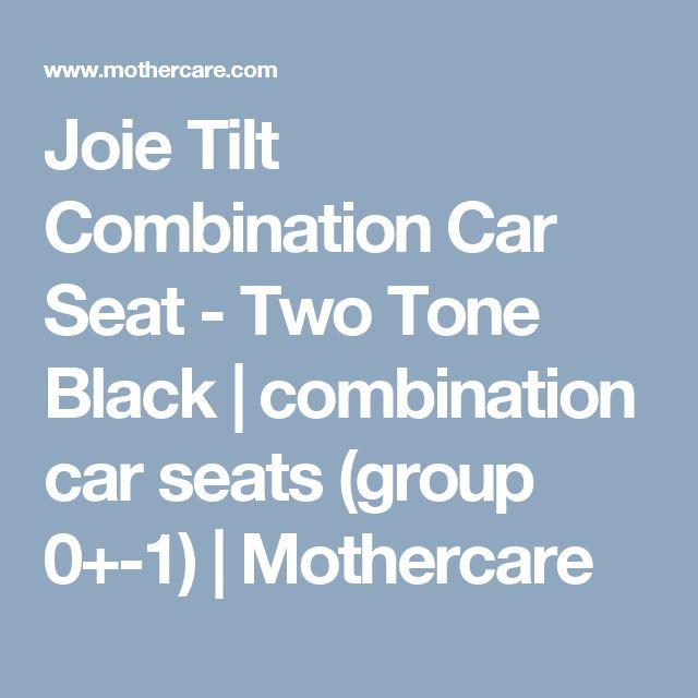 Joie Tilt Combination Car Seat - Two Tone Black | combination car seats (group 0+-1) | Mothercare