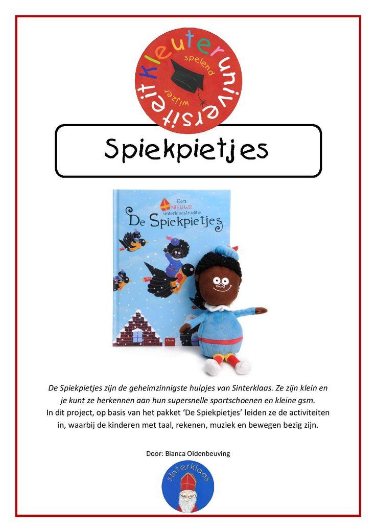 De Spiekpietjes zijn de geheimzinnigste hulpjes van Sinterklaas. Ze zijn klein en je kunt ze herkennen aan hun supersnelle sportschoenen en kleine gsm. Het bijbehorende project staat vol met leuke en leerzame activiteiten! | Kleuteruniversiteit
