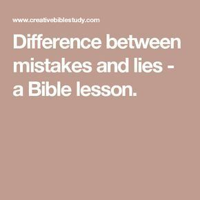 Difference between mistakes and lies - a Bible lesson.