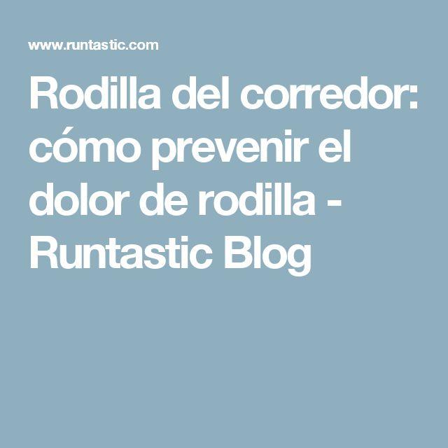 Rodilla del corredor: cómo prevenir el dolor de rodilla - Runtastic Blog