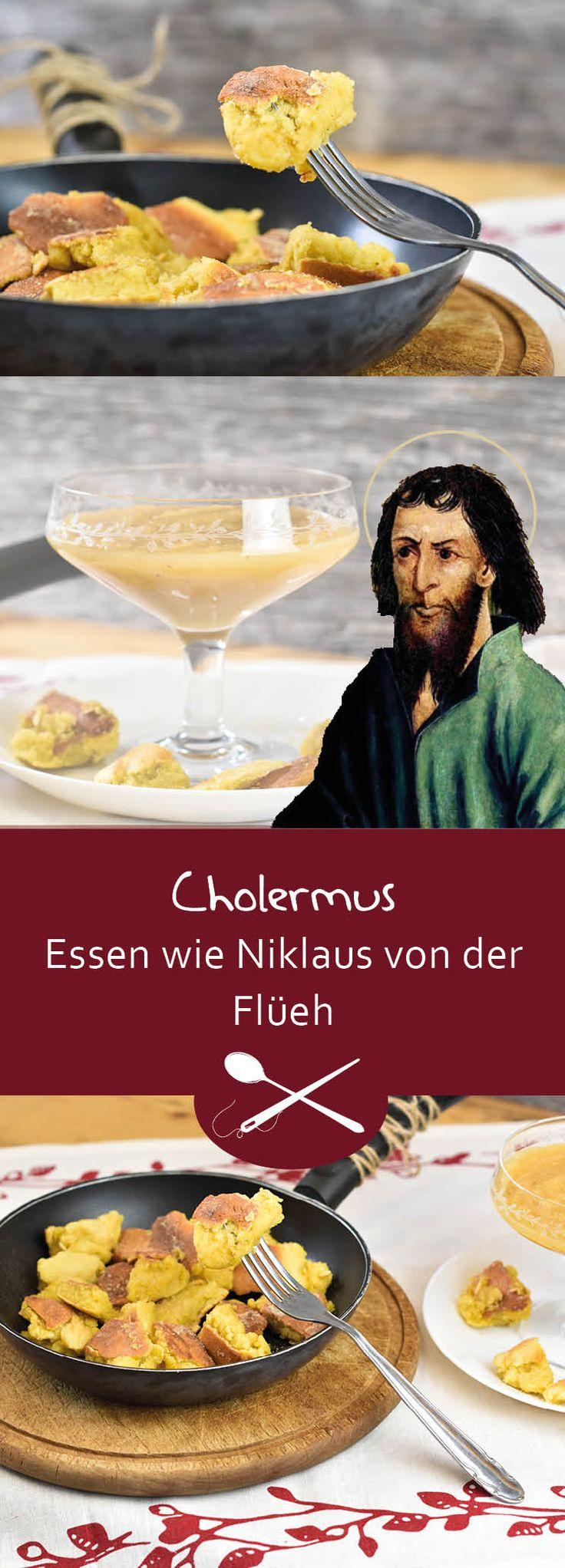 Cholermus ist eine Schweizer Spezialität und kommt aus dem Kanton Obwalden. Dies ist auch das Herkunftsgebiet von Niklaus von der Flüh oder auch Bruder Klaus genannt. Da dieses Rezept seit Jahrhunderten im Schweizer Kochtöpfen zubereitet wird, ist es nicht unwahrscheinlich, dass dieses Gericht auch auf dem Tisch von Bruder Klaus und seiner Familie landete.