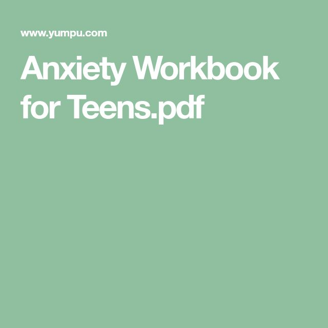 Anxiety Workbook for Teens.pdf #TeenAndChildAnxiety