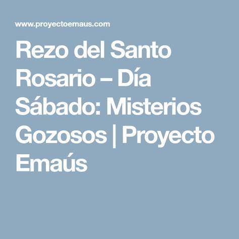 Rezo del Santo Rosario – Día Sábado: Misterios Gozosos   Proyecto Emaús