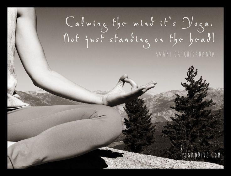 Calmare la mente è yoga, non solo rimanere in equilibrio sulla testa. www.yoganride.com