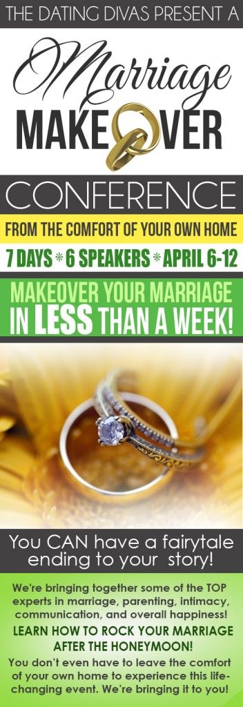 The Benefits and Blessings of a Marriage Conference! And, The Dating Divas Marriage Makeover Conference begins a week from today (April 6)!  www.GrowingWeisser.com