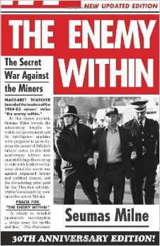 The Enemy within: The Secret War Against the Miners by Seumas Milne: