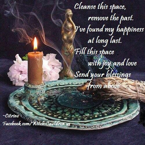 """Cleanse this space, remove the past, I've found my happiness at long last. Fill this space with joy and love send your blessings from above"" A nice little smudging spell invoking happiness and positivity from the angels and spirits to wherever you're cleansing."