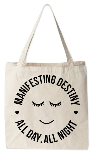 Love this tote bag from Today's Special. Manifesting Destiny