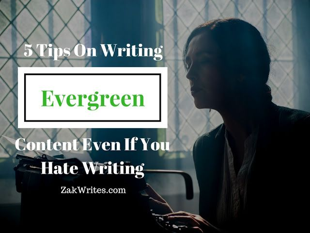 5 Tips On Writing Evergreen Content