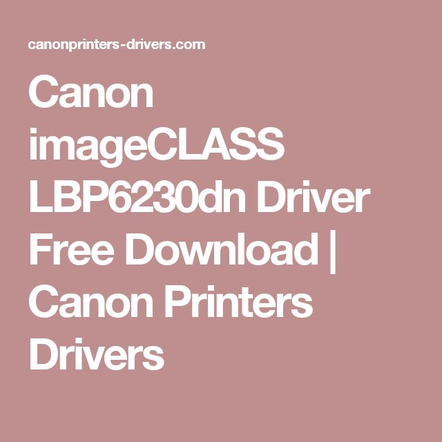 Canon imageCLASS LBP6230dn Driver Free Download | Canon Printers Drivers