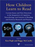 How Children Learn to Read: Current Issues and New Directions in the Integration of Cognition, Neurobiology and Genetics of Reading and Dyslexia Research and Practice