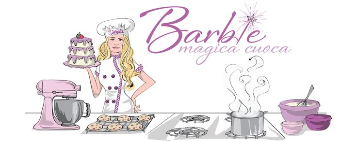 Barbie magica cuoca – blog di cucina