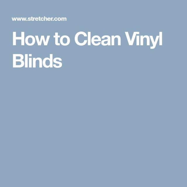 How to Clean Vinyl Blinds