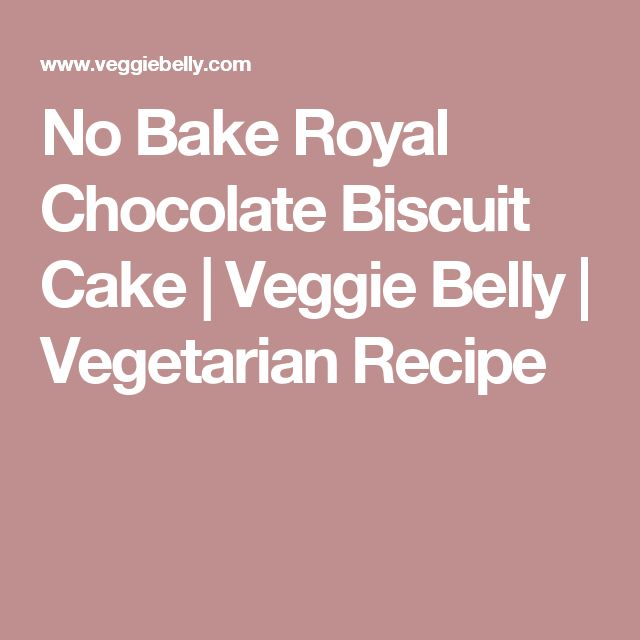 No Bake Royal Chocolate Biscuit Cake | Veggie Belly | Vegetarian Recipe