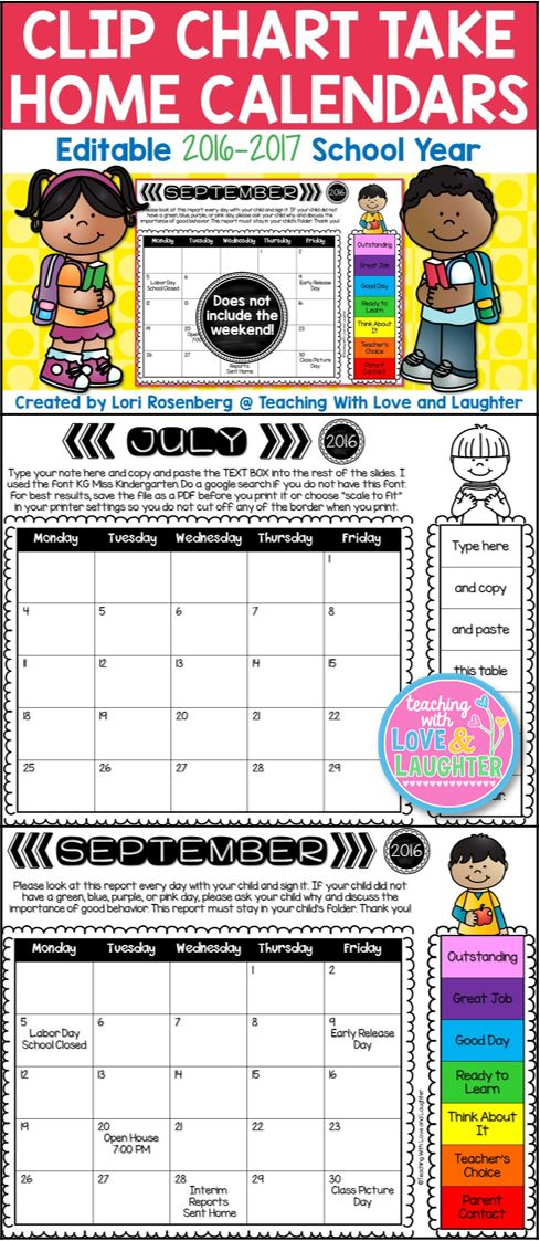 If you are using the Clip Chart Behavior Management System, then these editable 2016-2017 take-home calendars will enable your students' parents to monitor their children's behavior in school. Students color in the calendar each day, the color in which they ended the day and take it home for review. The calendars start with July 2016 and end with July 2017.
