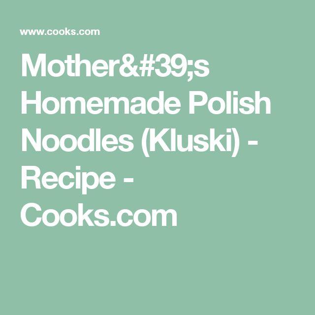 Mother's Homemade Polish Noodles (Kluski) – Recipe – Cooks.com