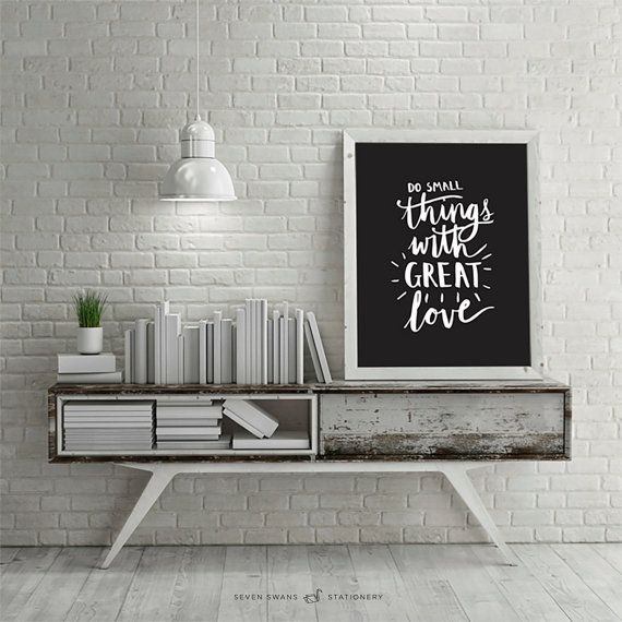 Do small things with great love printable handlettered by SevenSwansStationery