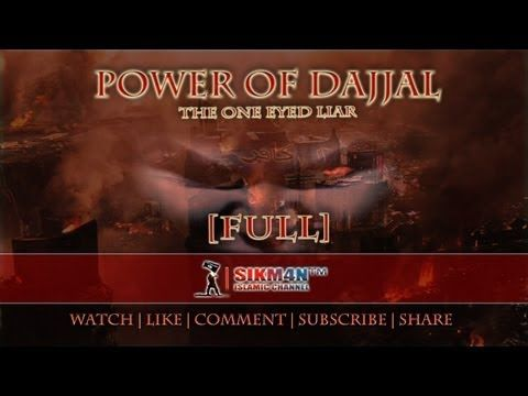 Power Of Dajjal ᴴᴰ - The One Eyed Liar || [FULL] - YouTube