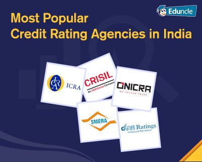 List of Most Popular Credit Rating Agencies in India along with their Headquarters, Roles, Ratings!!