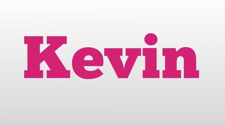 Kevin meaning and pronunciation