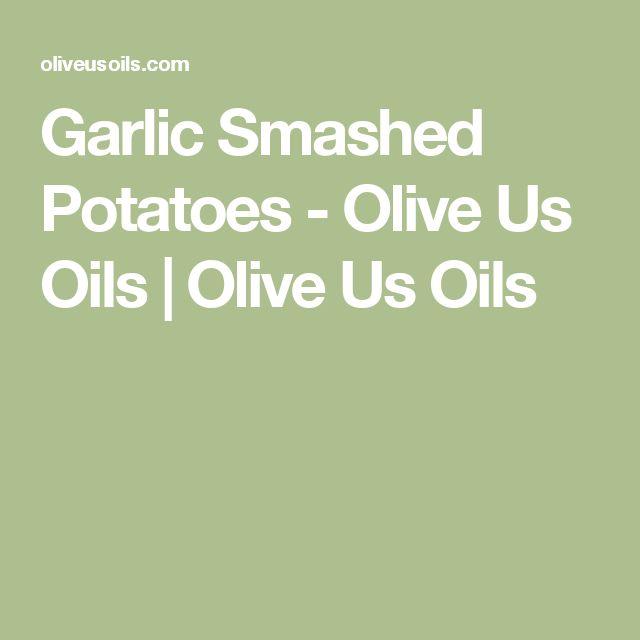 Garlic Smashed Potatoes - Olive Us Oils | Olive Us Oils