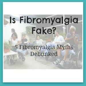 Is fibromyalgia fake? 5 fibro myths debunked