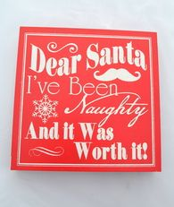 I've Been Naughty - Wood Holiday Plaque