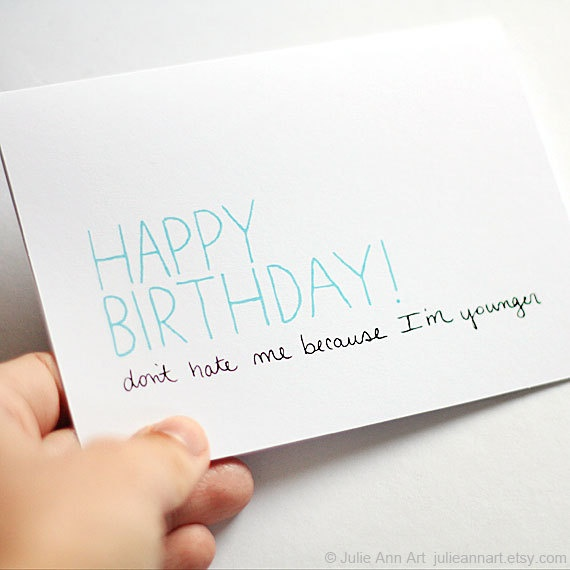538 best cards images on pinterest homemade cards card patterns funny birthday card dont hate me because im younger bookmarktalkfo Choice Image