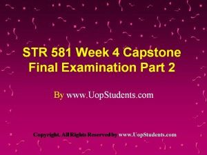 http://www.UopStudents.com/ Click here to download Complete STR 581 Week 4 Capstone Final Examination Part 2 http://goo.gl/uWG4Ww