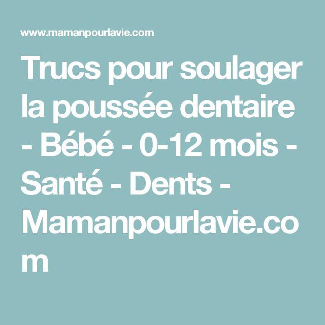 Trucs pour soulager la poussée dentaire - Bébé - 0-12 mois - Santé - Dents - Mamanpourlavie.com