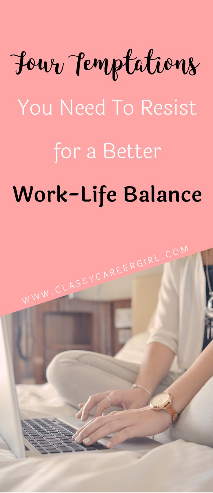 Four Temptations You Need To Resist for a Better Work-Life Balance  Without setting boundaries with work, your personal life will never get the nurturing that it needs. Here are 4 things to say no to attain the elusive goal of work-life balance.  http://www.classycareergirl.com/2016/09/balance-work-life/