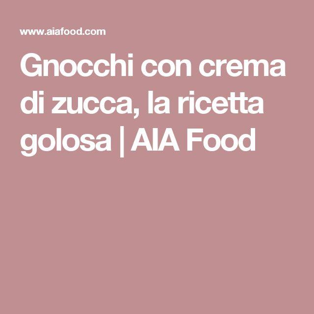 Gnocchi con crema di zucca, la ricetta golosa | AIA Food
