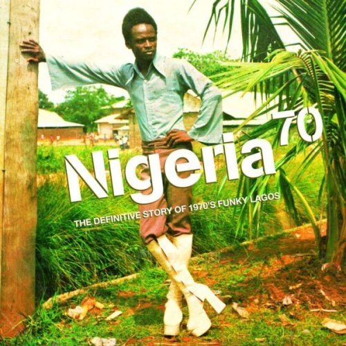 Various  Nigeria 70 - the definitive story of 1970's funky Lagos - Love this record!!