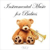 Instrumental Music for Babies, Vol. 3 — Baby Sleep Music & Sounds Library