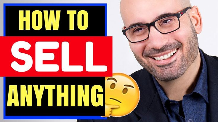 How to Sell a Product & How to Sell Anything to Anyone Anytime